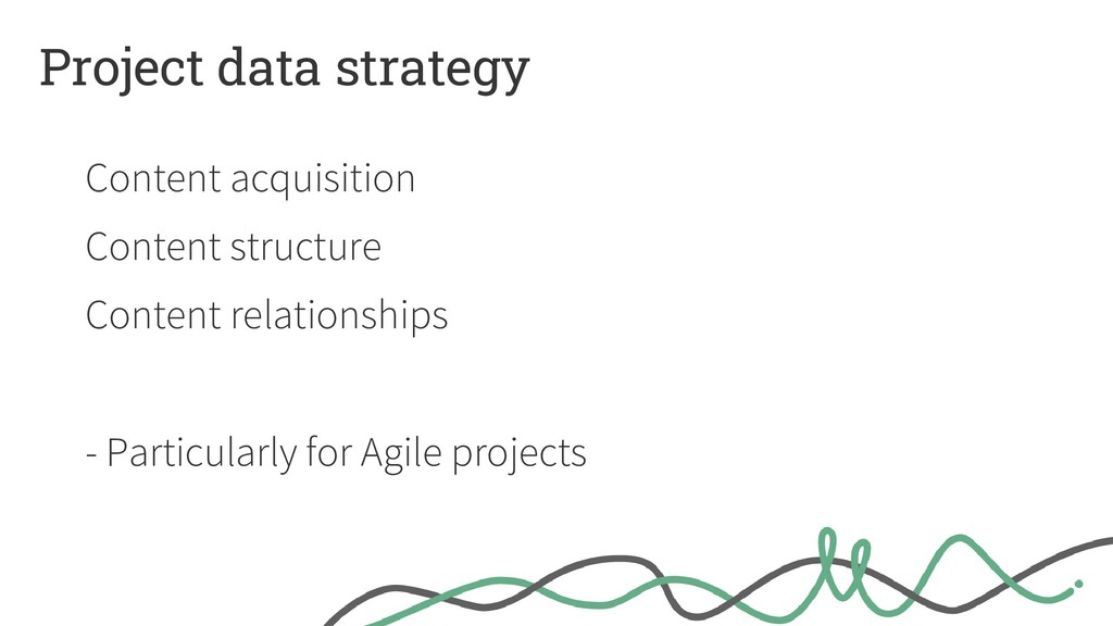 Project data strategy Content acquisition Conte...
