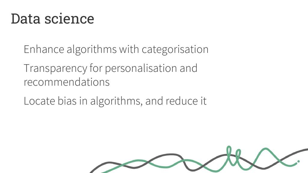 Data science Enhance algorithms with categorisa...