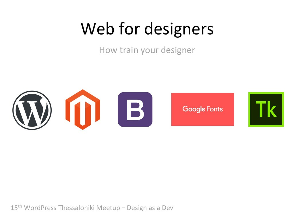 Web for designers 15th WordPress Thessaloniki M...