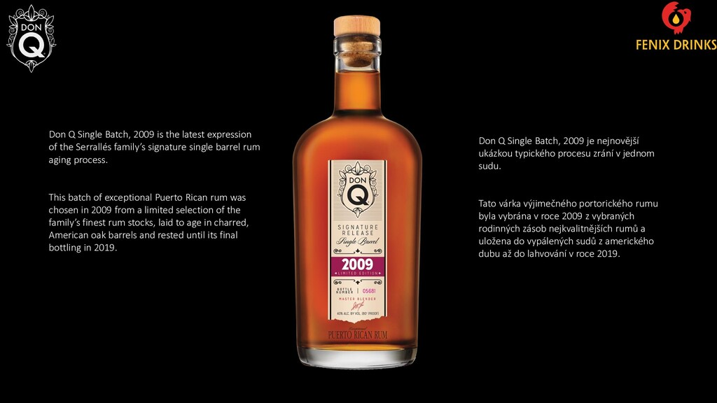 Don Q Single Batch, 2009 is the latest expressi...
