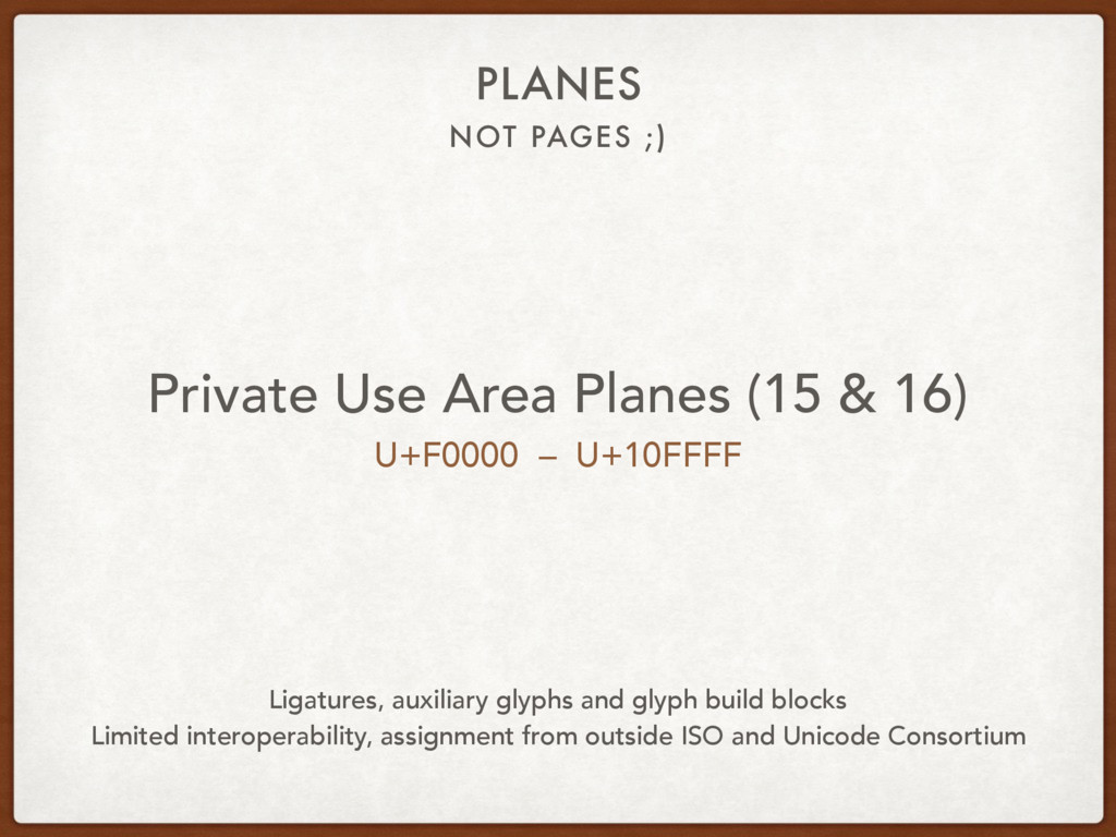 NOT PAGES ;) PLANES Private Use Area Planes (15...