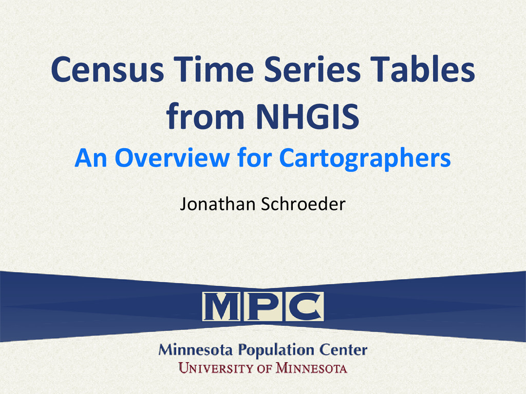 Census Time Series Tables from NHGIS An Overvie...