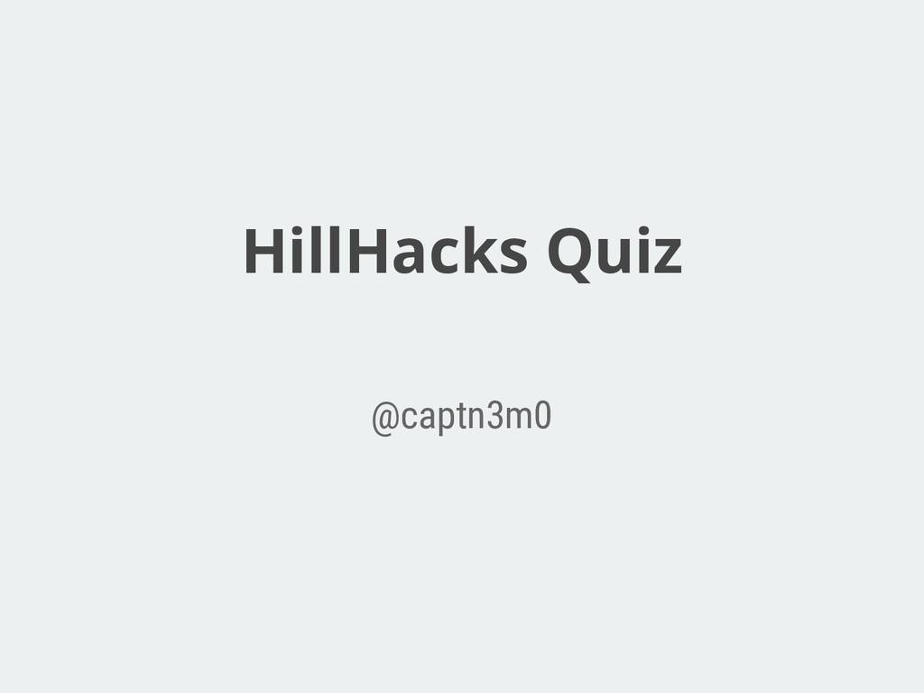 HillHacks Quiz @captn3m0