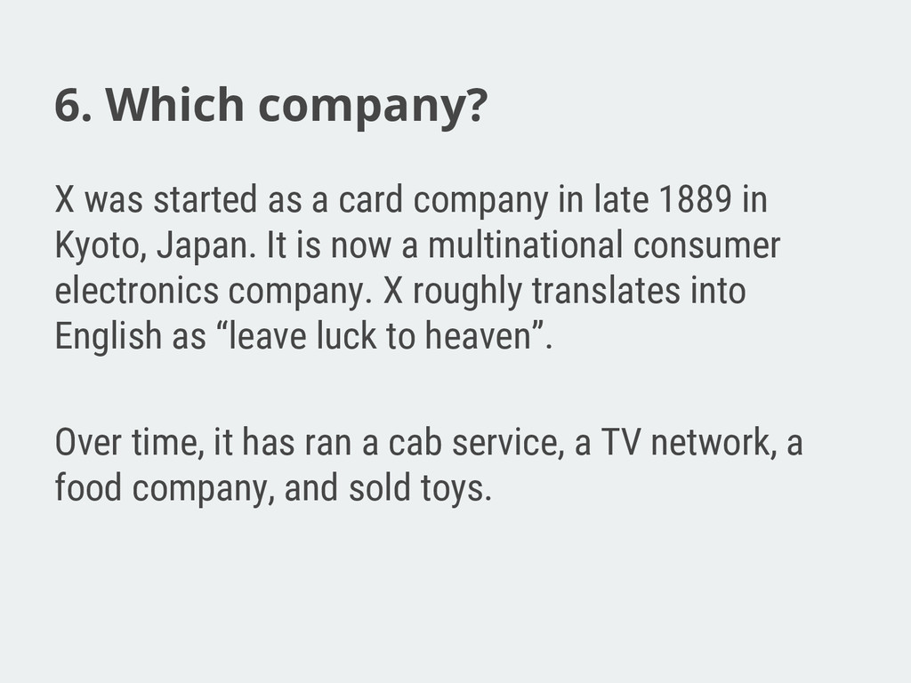 6. Which company? X was started as a card compa...
