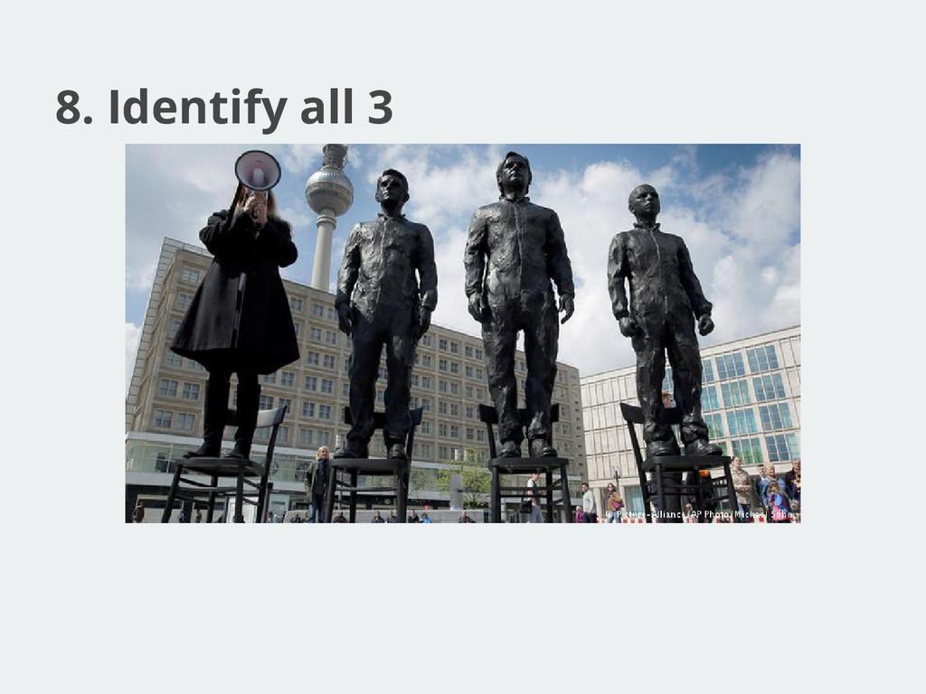 8. Identify all 3