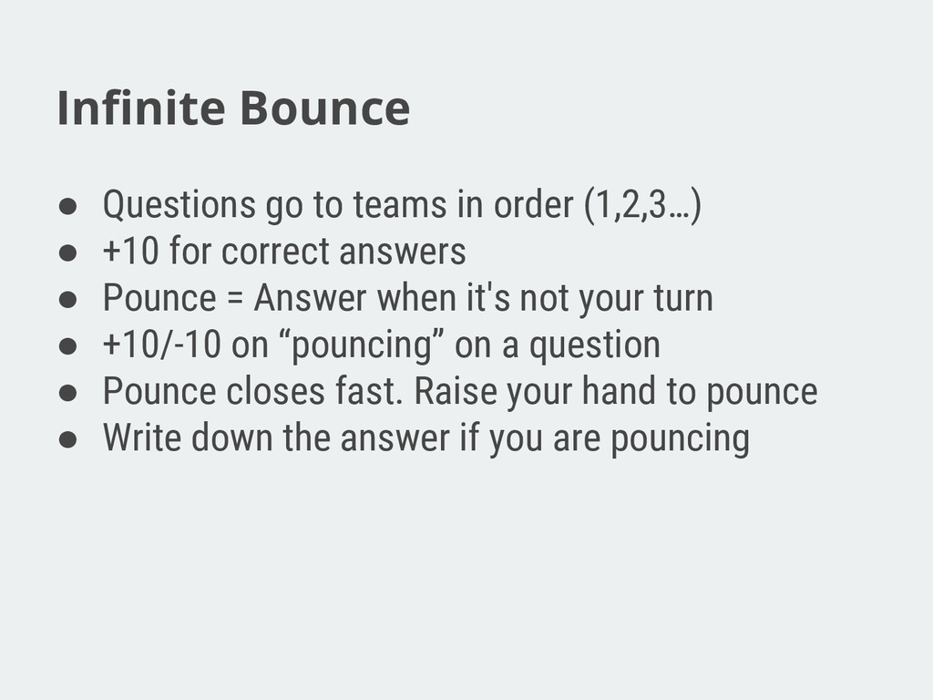 Infinite Bounce ● Questions go to teams in orde...