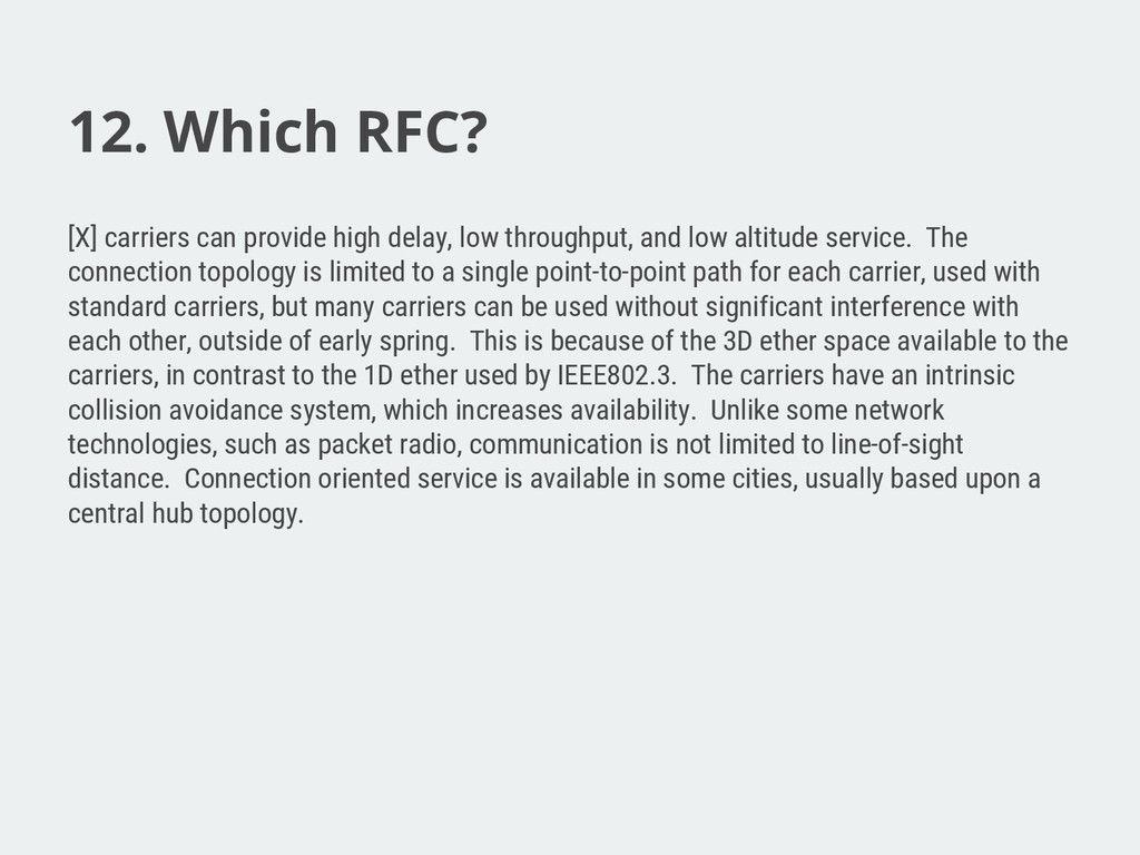 12. Which RFC? [X] carriers can provide high de...