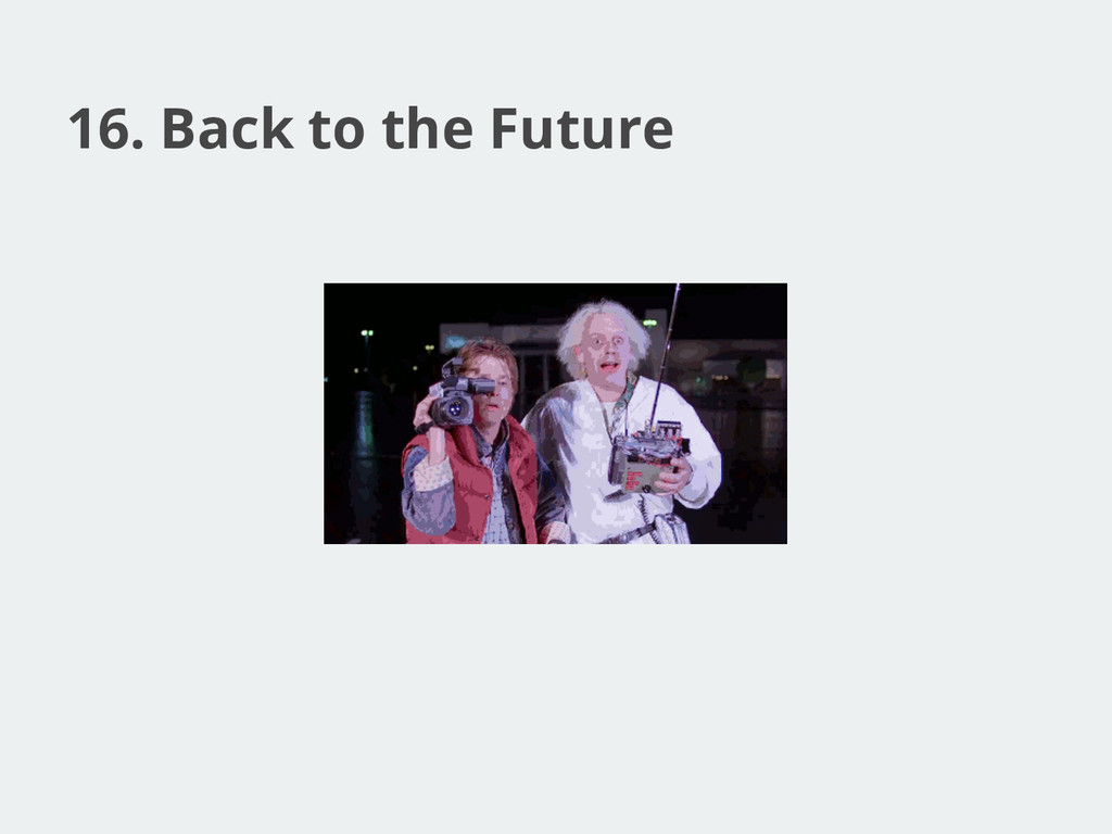16. Back to the Future