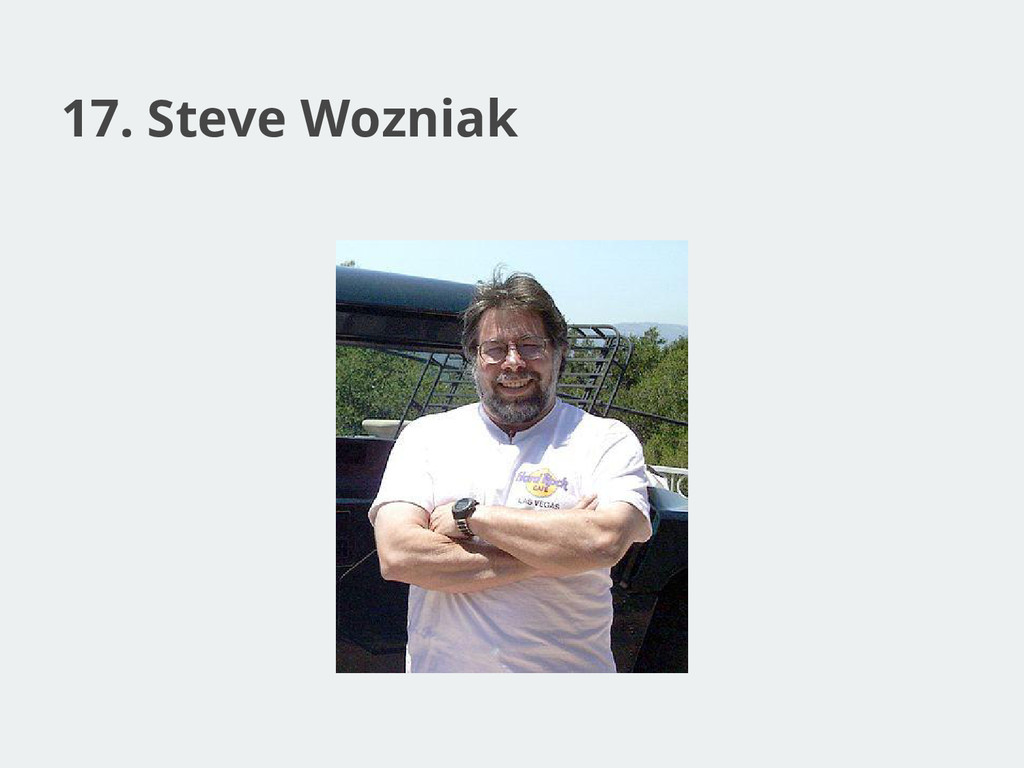 17. Steve Wozniak