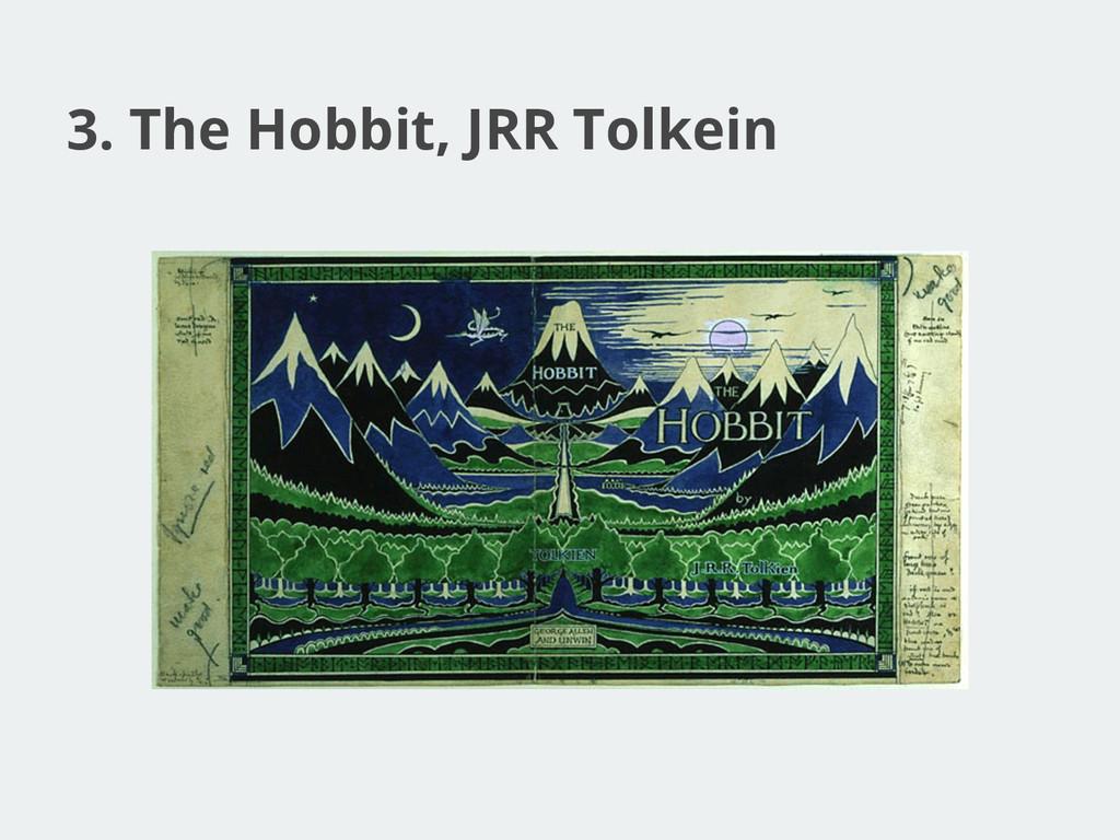 3. The Hobbit, JRR Tolkein