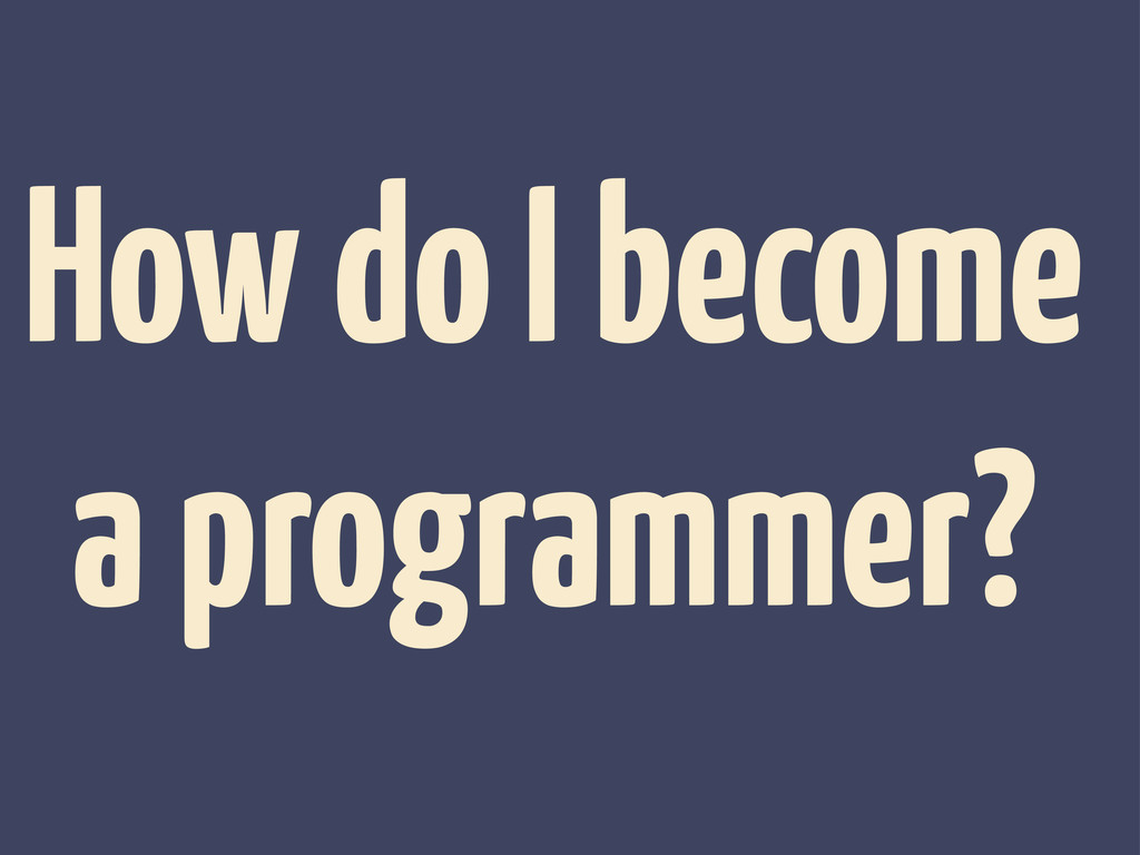How do I become a programmer?