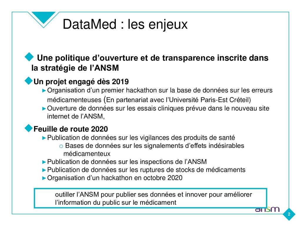 DataMed : les enjeux ◆ Une politique d'ouvertur...