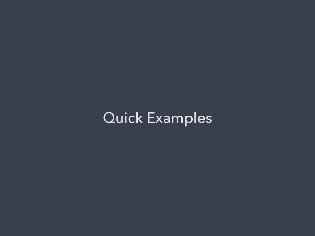 Quick Examples
