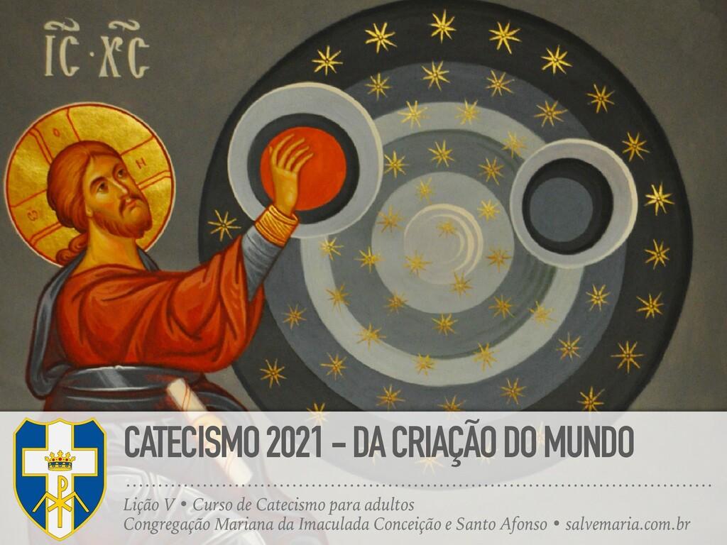 CATECISMO 2021 - DA CRIAÇÃO DO MUNDO Lição V • ...