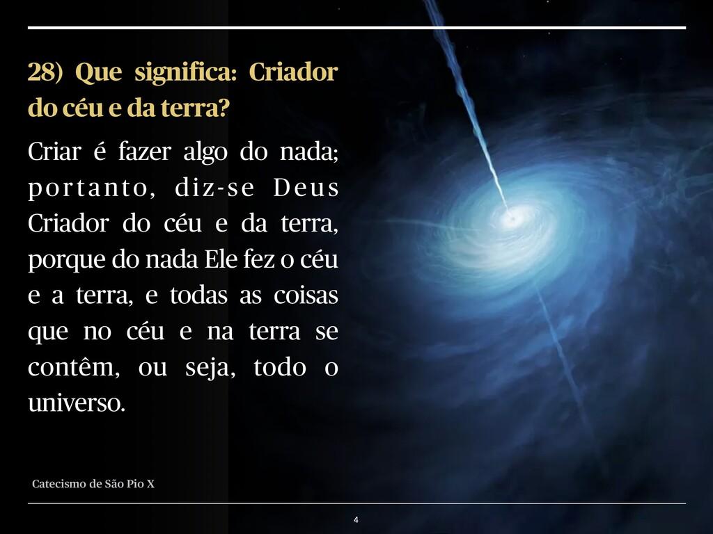 4 28) Que signi ica: Criador do céu e da terra?...