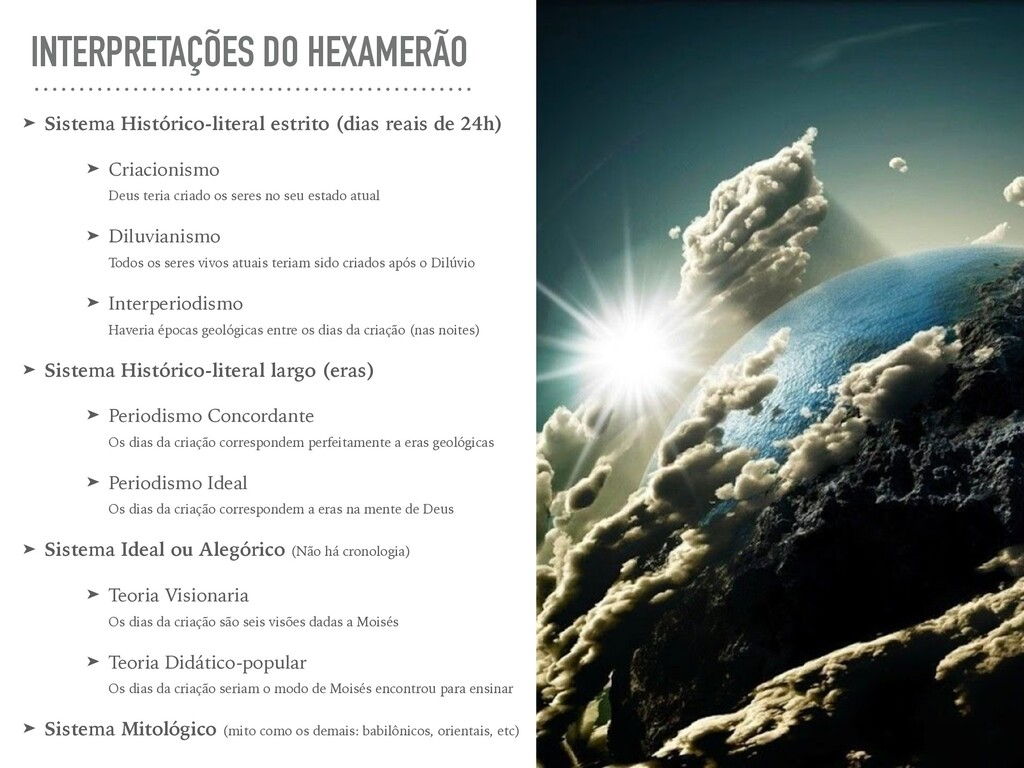 INTERPRETAÇÕES DO HEXAMERÃO ➤ Sistema Histórico...