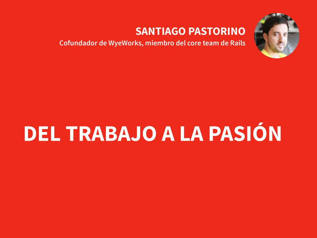 SANTIAGO PASTORINO Cofundador de WyeWorks, mie...