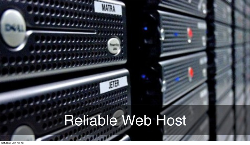 Reliable Web Host Monday, August 12, 13