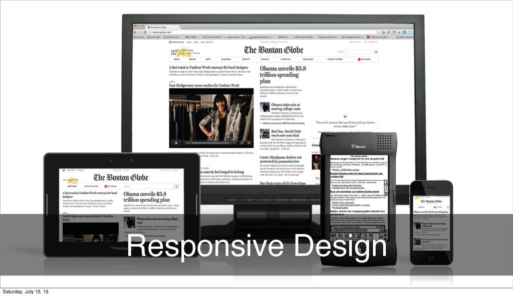Responsive Design Monday, August 12, 13