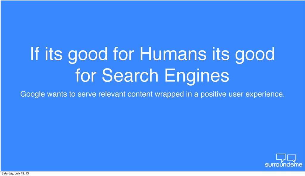 If its good for Humans its good for Search Engi...