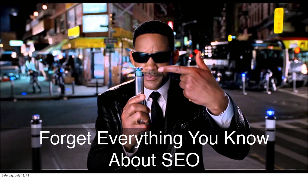 Forget Everything You Know About SEO Monday, Au...