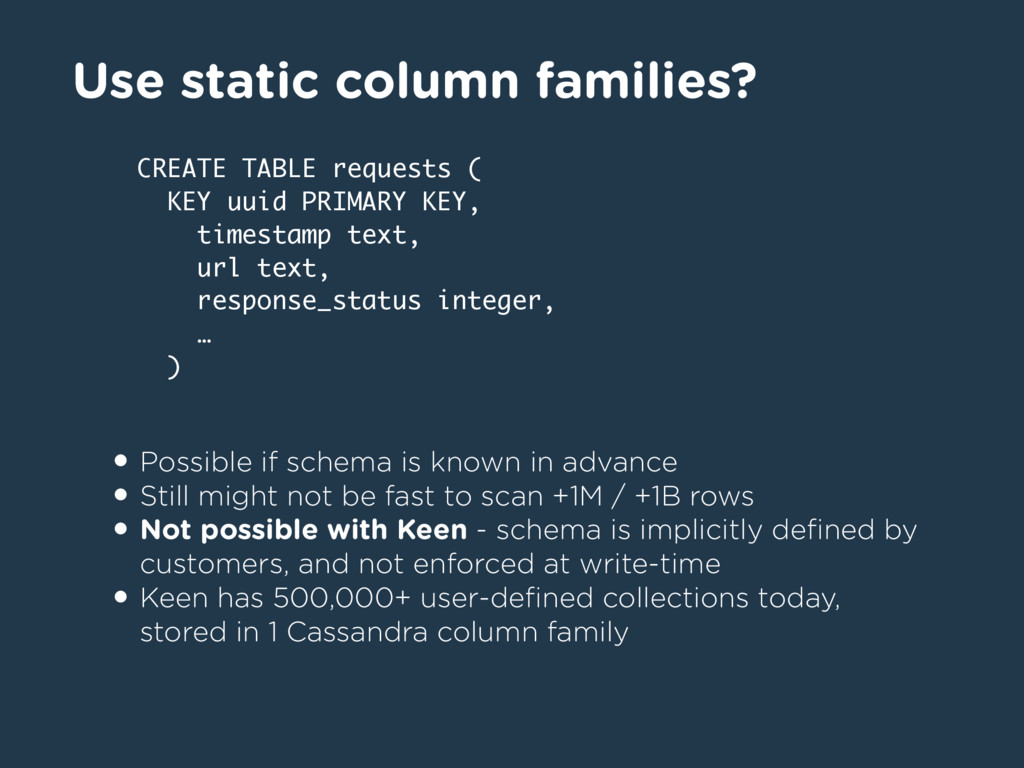 Use static column families? • Possible if schem...