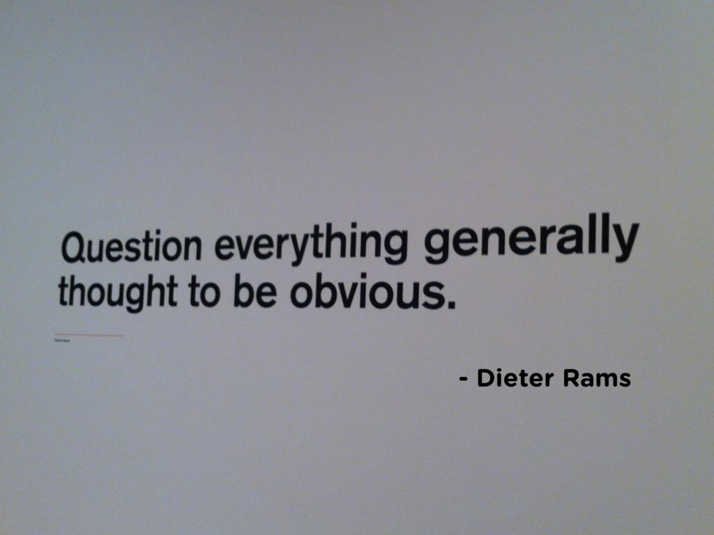 - Dieter Rams