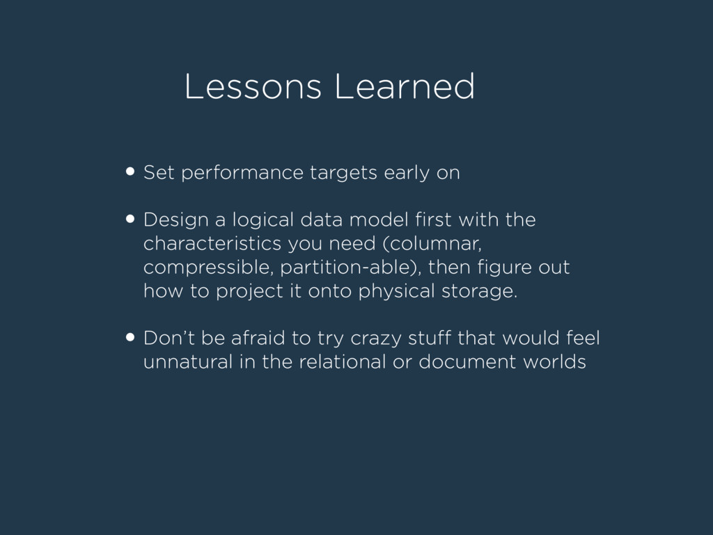 Lessons Learned • Set performance targets early...