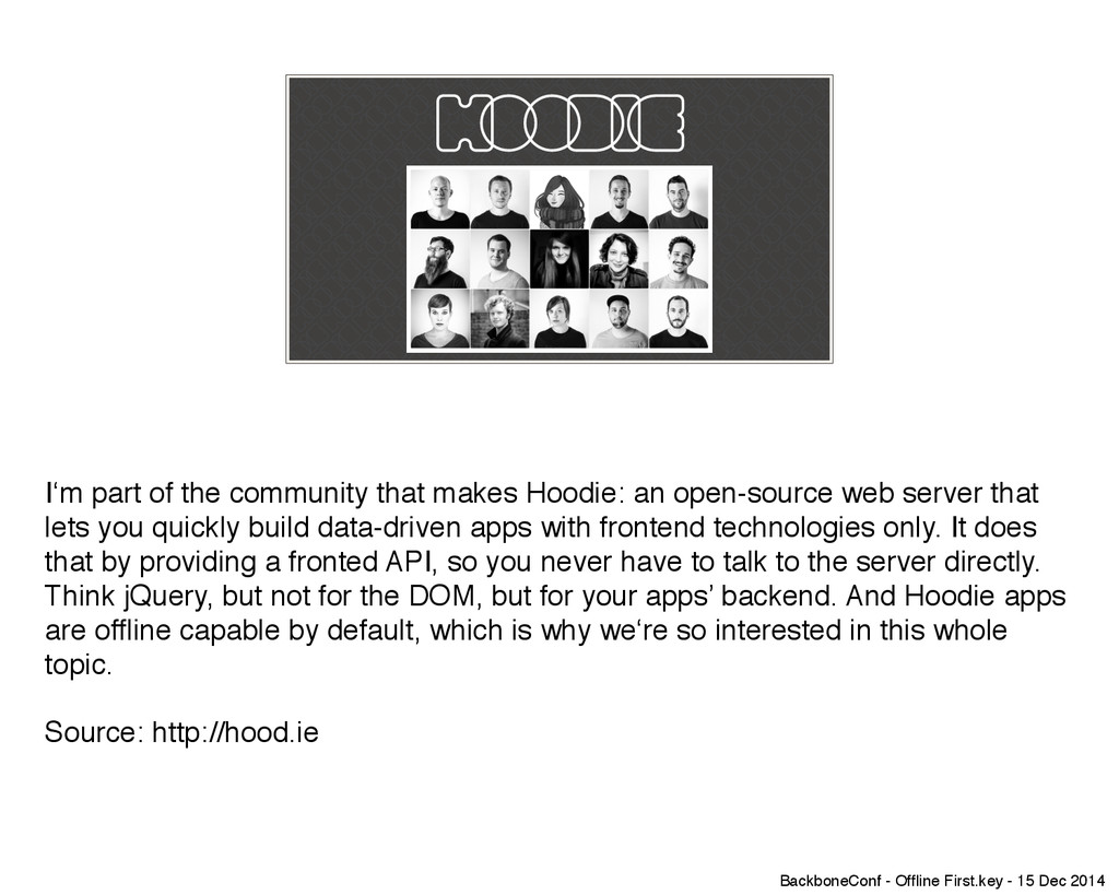 I'm part of the community that makes Hoodie: an...