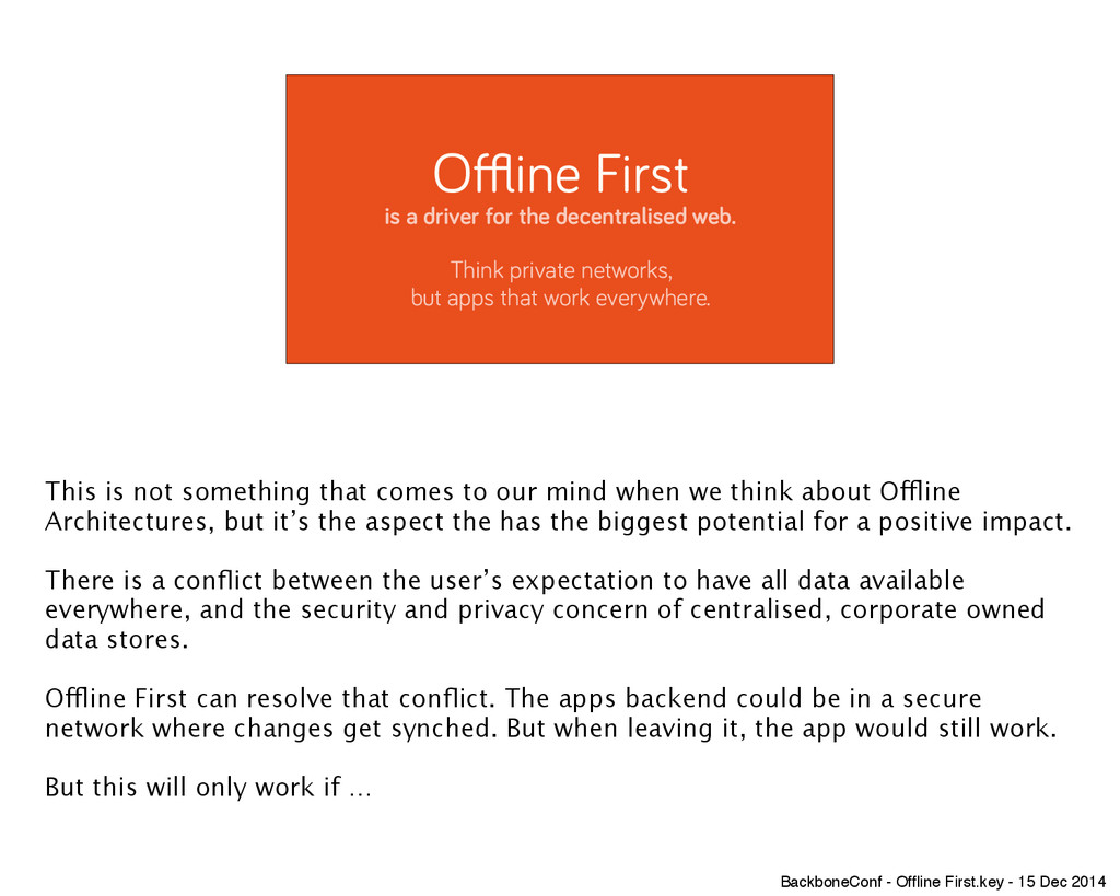 Offline First is a driver for the decentralised...