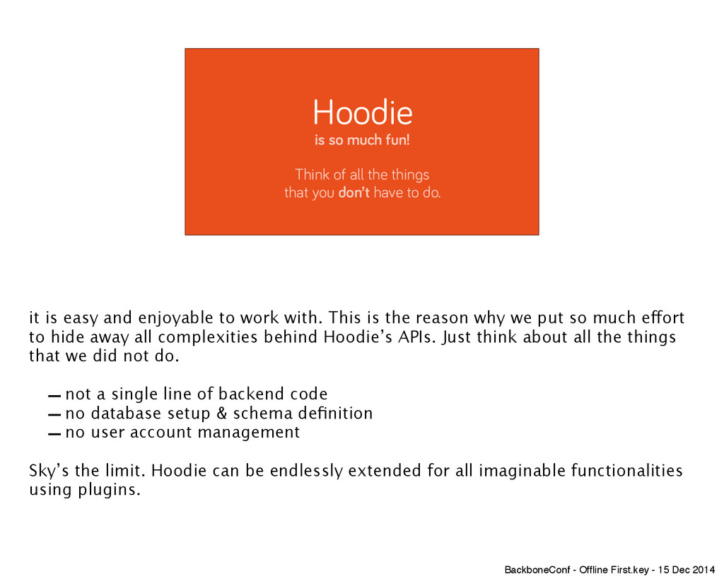 Hoodie is so much fun! ! Think of all the thing...
