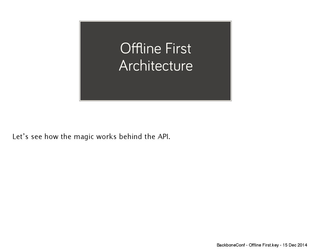 Offline First Architecture Let's see how the ma...