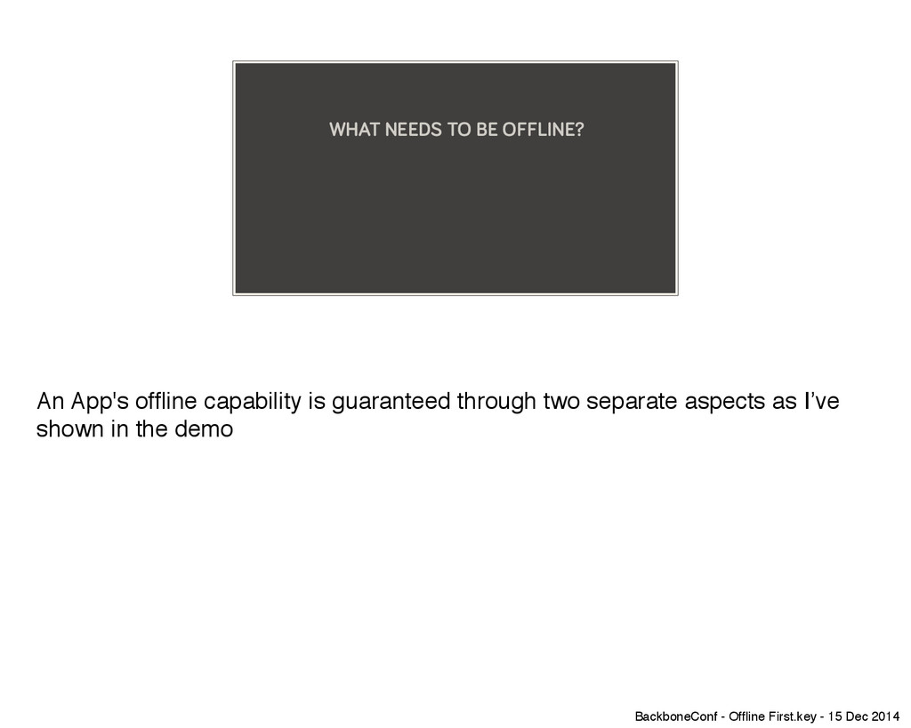 WHAT NEEDS TO BE OFFLINE? An App's offline capab...