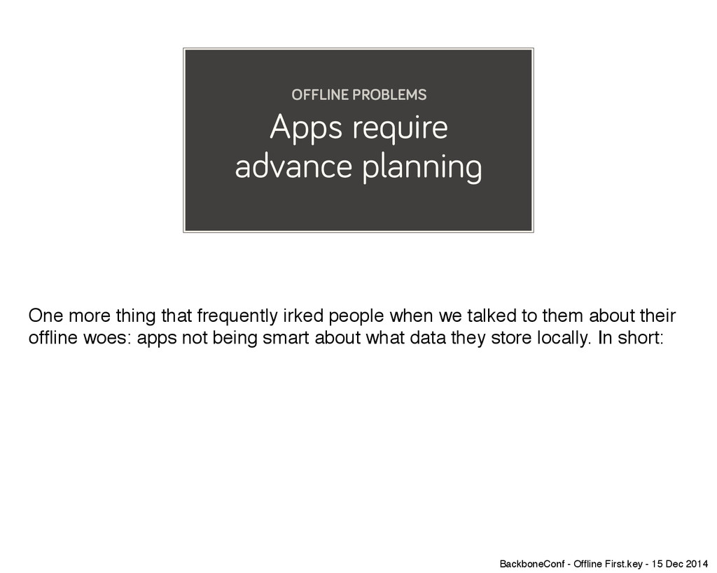 Apps require advance planning OFFLINE PROBLEMS ...