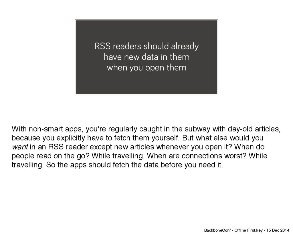 RSS readers should already have new data in the...