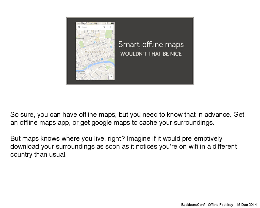 Smart, offline maps WOULDN'T THAT BE NICE So su...