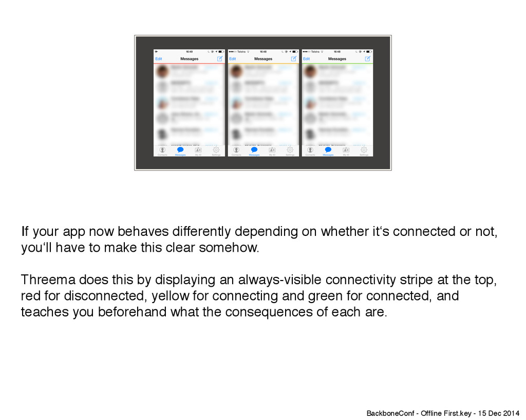 If your app now behaves differently depending o...