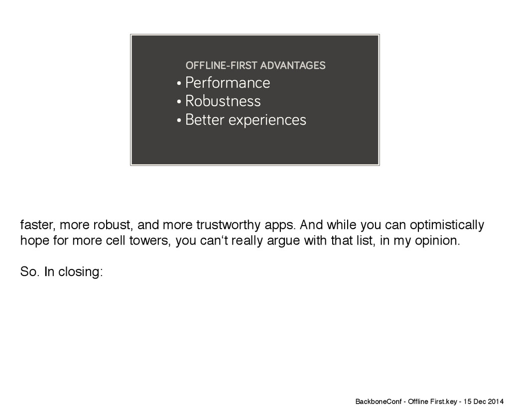 • Performance • Robustness • Better experiences...