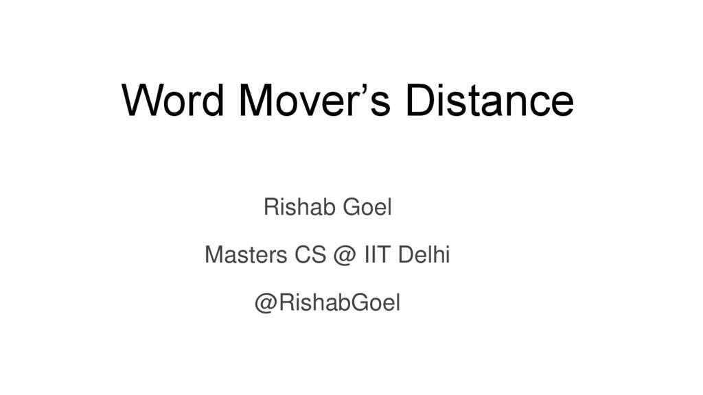 Word Mover's Distance Rishab Goel Masters CS @ ...