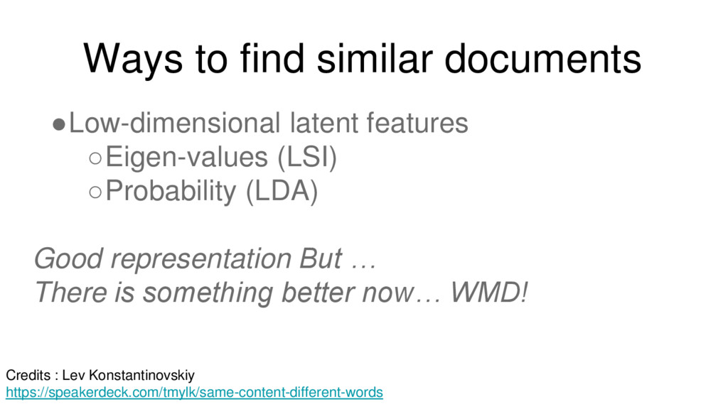Ways to find similar documents ●Low-dimensional...