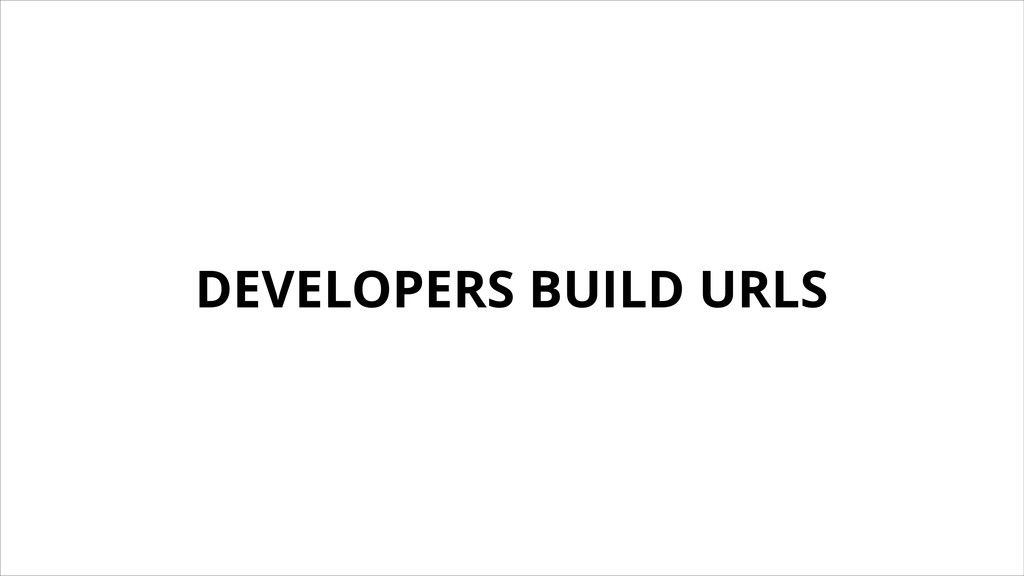 DEVELOPERS BUILD URLS