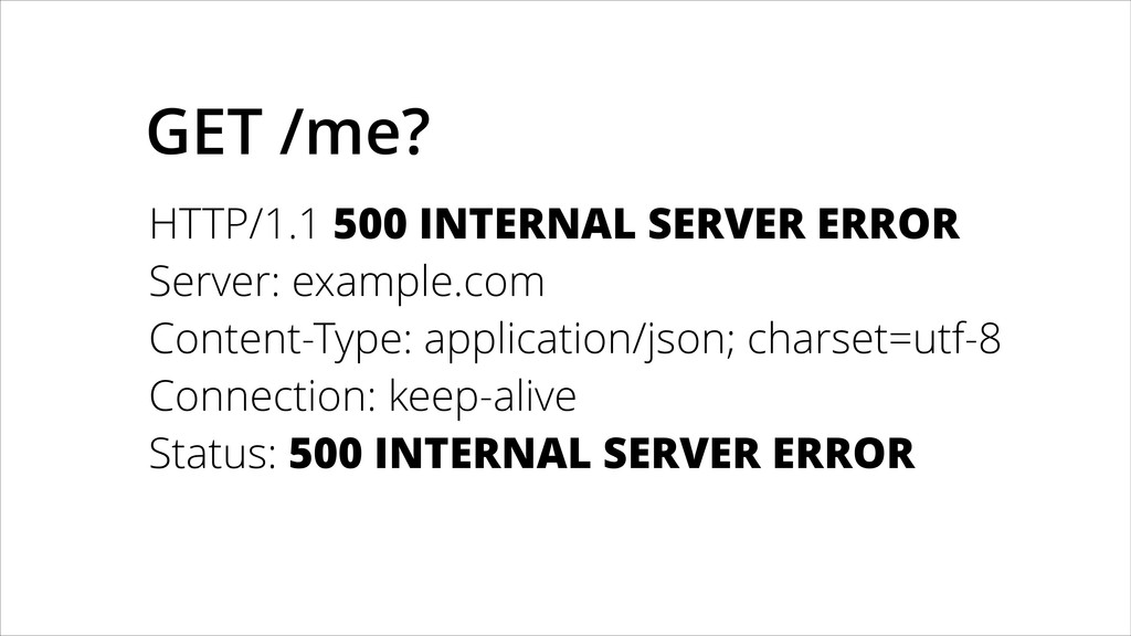GET /me? HTTP/1.1 500 INTERNAL SERVER ERROR Ser...