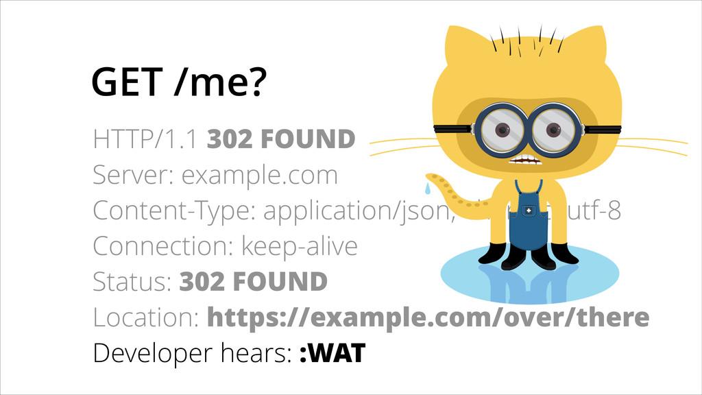 GET /me? HTTP/1.1 302 FOUND Server: example.com...