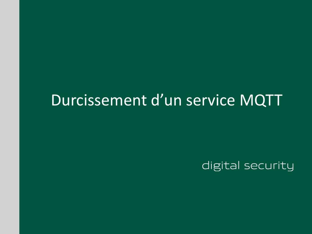 Durcissement d'un service MQTT