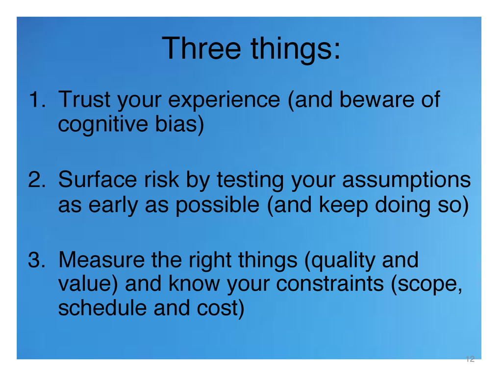 Three things: ! 1.  Trust your experience (and ...