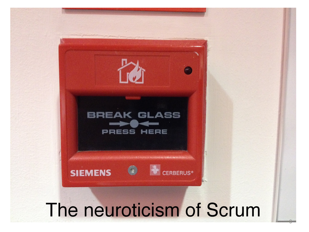 The neuroticism of Scrum ! 9 !