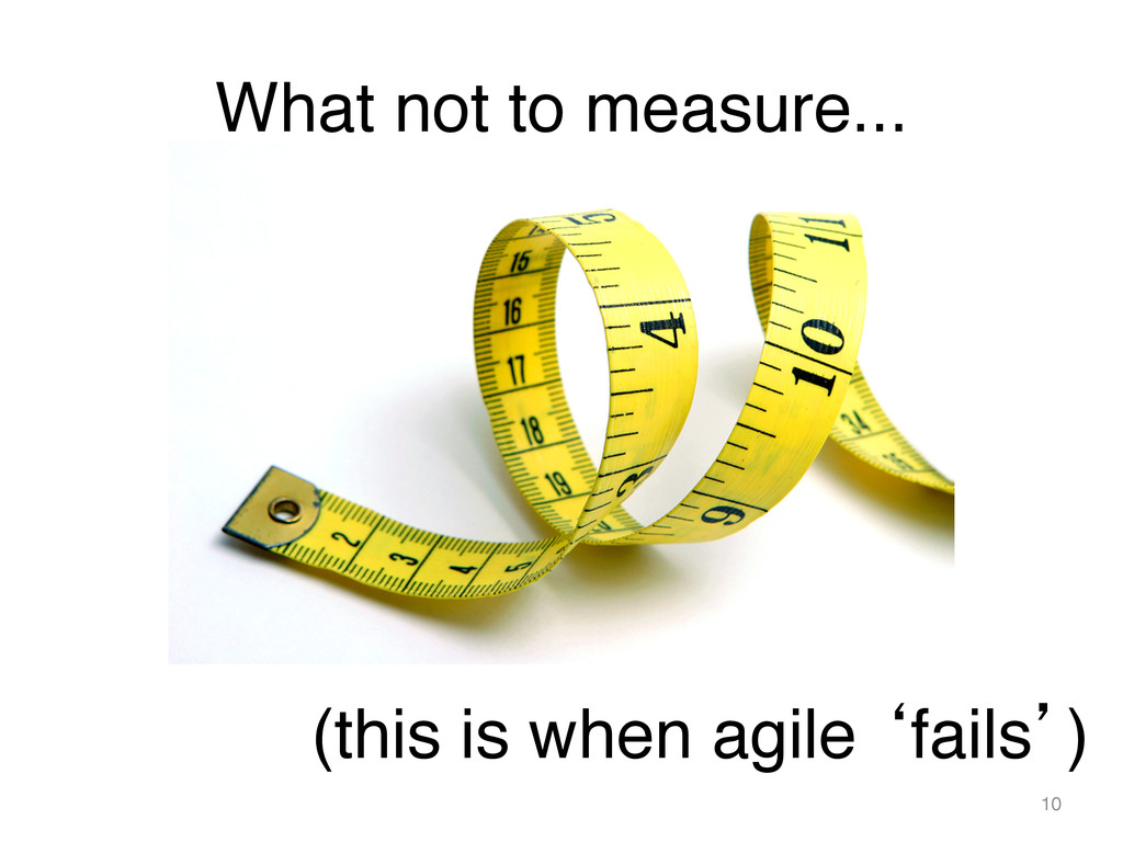 What not to measure... ! (this is when agile 'f...