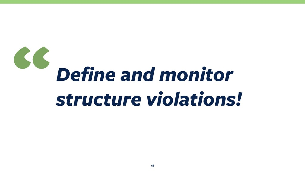 """Define and monitor structure violations! """" 18"""