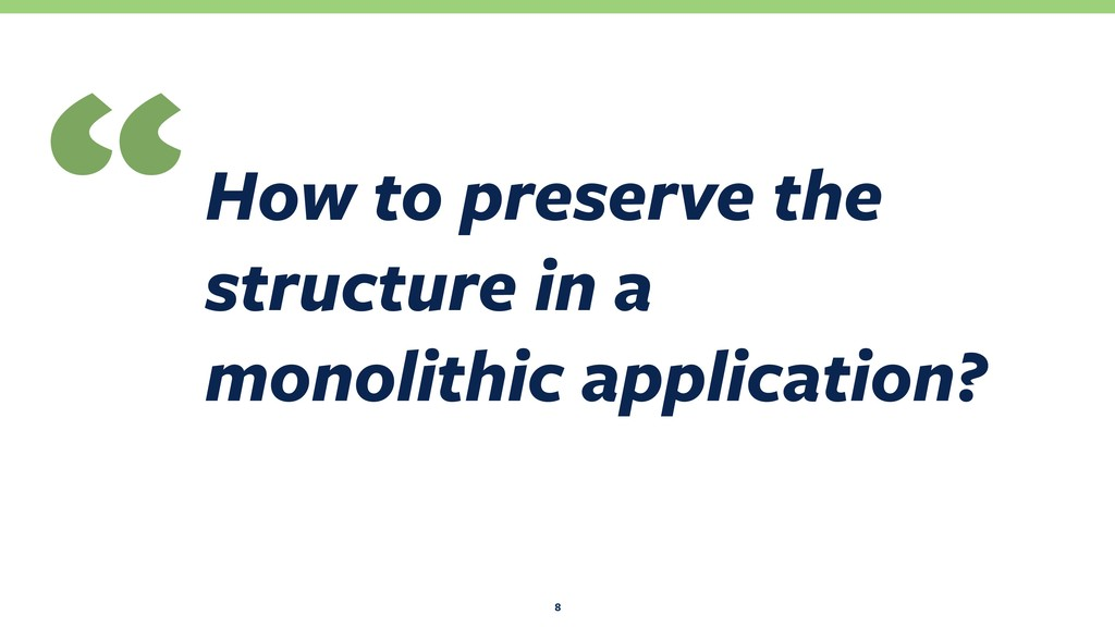 How to preserve the structure in a monolithic ...