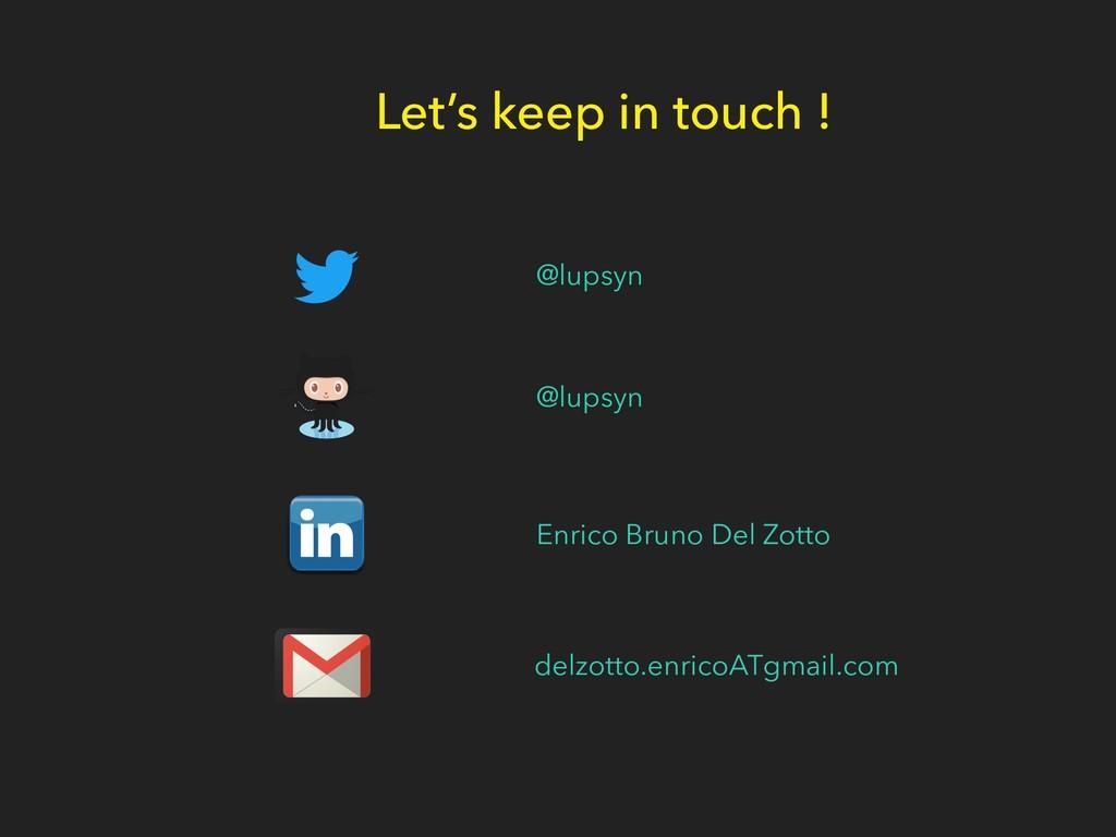 Let's keep in touch ! @lupsyn @lupsyn Enrico Br...